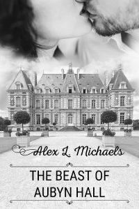 The Beast of Aubyn Hall by Alex L. Michaels