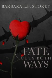 Fate Cuts Both Ways by Barbara Storey