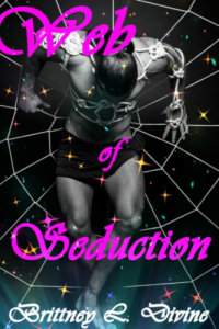Web of Seduction by Brittney L. Divine