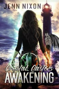 Crystal Casters: Awakening by Jenn Nixon