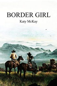 Border Girl by Katy McKay
