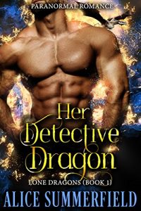 Her Detective Dragon by Alice Summerfield