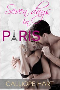 Seven Days in Paris by Calliope Hart
