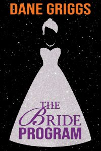 The Bride Program by Dane Griggs