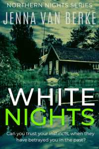 White Nights:  A Small Town Romantic Suspense by Jenna van Berke