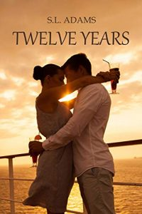 Twelve Years by S.L. Adams