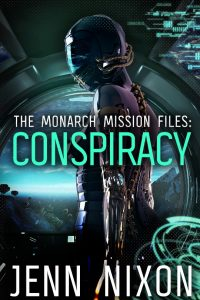 The Monarch Mission Files: Conspiracy by Jenn Nixon