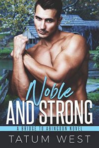 Noble and Strong by Tatum West