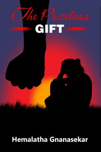 THE PRICELESS GIFT by Hemalatha Gnanasekar