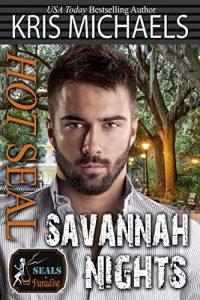 Hot SEAL, Savannah Nights by Kris Michaels