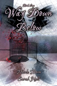 Way Down Below by Sarah Hall Nicole Thorn