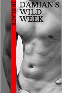 Damian's Wild Week by J.B. Black