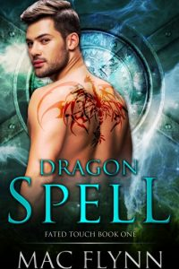 Dragon Spell (Fated Touch Book 1) by Mac Flynn