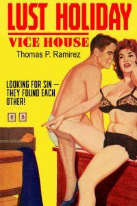 Lust Holiday / Vice House by Thomas Ramirez