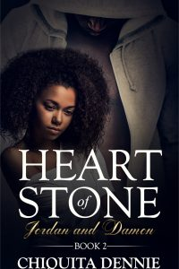 Heart of Stone Book 2 (Jordan & Damon) (Heart of Stone Series) by Chiquita Dennie