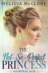 The Not So Perfect Princess by Melissa McClone