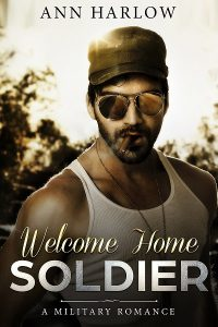 Welcome Home, Soldier: A Military Romance by Ann Harlow